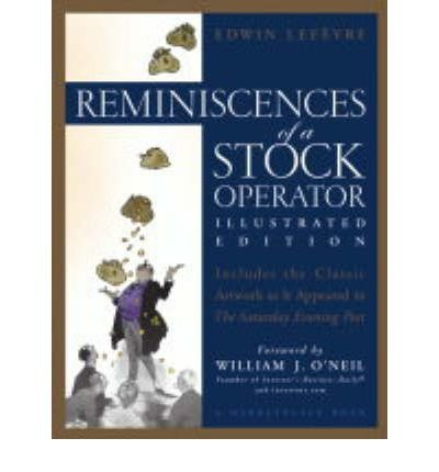 ({REMINISCENCES OF A STOCK OPERATOR}) [{ By (author) Edwin Lefevre, Foreword by William J. O'Neil }] on [October, 2004]