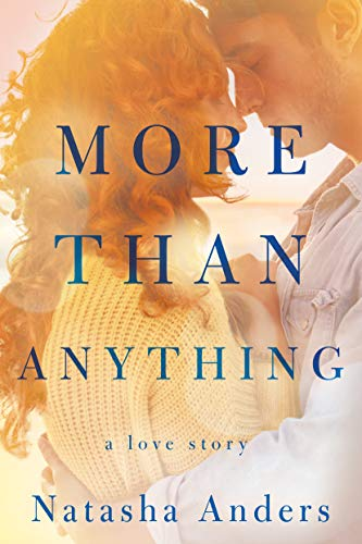 More Than Anything (The Broken Pieces Book 1) by [Anders, Natasha]