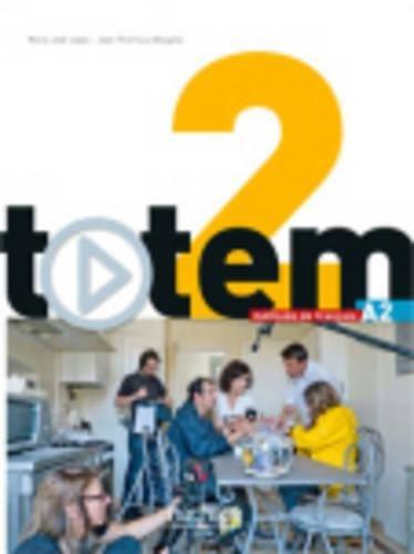 Totem 2 : Livre de l'élève + DVD-Rom + Manuel numérique élève: Totem 2 : Livre de l'élève + DVD-ROM + manuel numérique enrichi pour l'apprenant (A2)