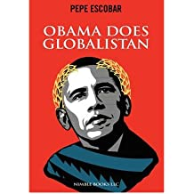 [( Obama Does Globalistan )] [by: Pepe Escobar] [Jan-2009]