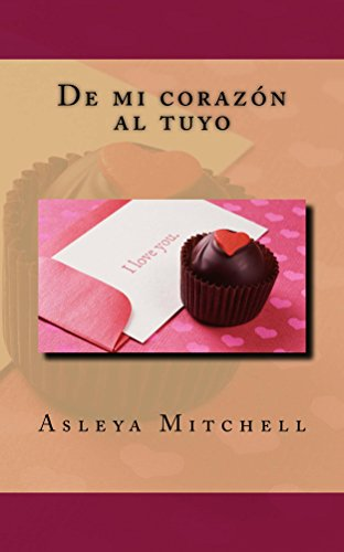De mi corazón al tuyo por Asleya Mitchell
