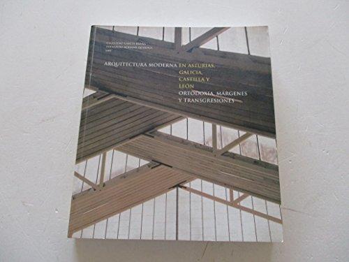 Arquitectura moderna en Asturias, Galicia, Castilla y León: ortodoxia, márgenes, transgresiones