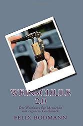 Weinschule 2.0: Der Weinkurs für Menschen mit eigenem Geschmack