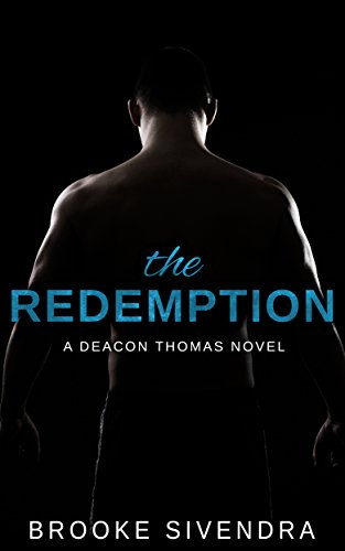 The Redemption: A Deacon Thomas Novel (The Deacon Thomas Duet Book 2)