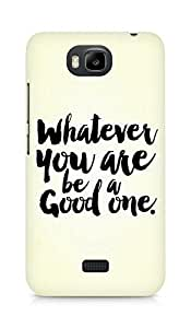 Amez Whatever you are Be a Good One Back Cover For Huawei Honor Bee