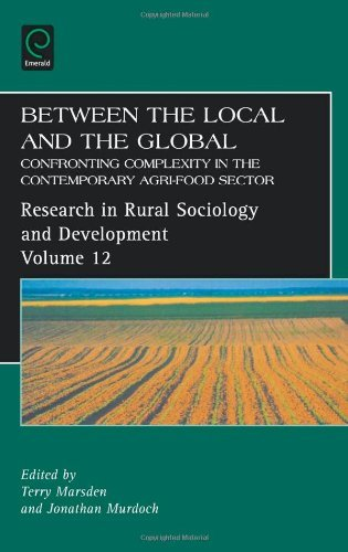 Between the Local and the Global: Confronting Complexity in the Contemporary Agri-Food Sector (Research in Rural Sociology & Development) (2006-08-08)