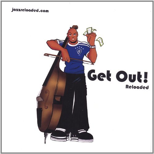 Get Out! Reloaded by Jazzreloaded.Com (2006-04-18)
