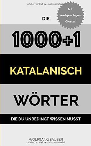 Katalanisch: Die 1000+1 Wörter die du unbedingt wissen musst (Katalanische Sprache Lernen)