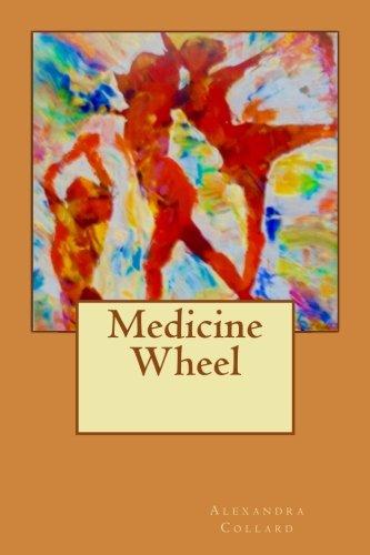 Medicine Wheel: Volume 4 (Terpsichorean Sextet) por Alexandra Collard
