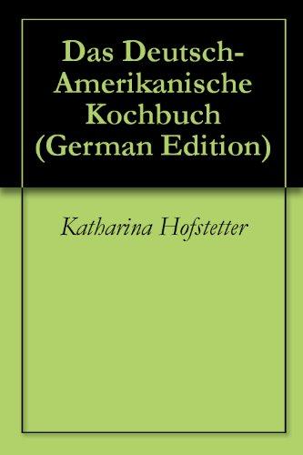 Das Deutsch-Amerikanische Kochbuch (German Edition)