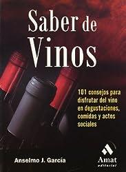 Saber de vinos : 101 consejos para disfrutar el vino en degustaciones, comidas y actos sociales
