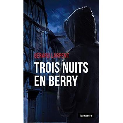 Trois nuits en Berry: Polar régional (Le Geste noir)