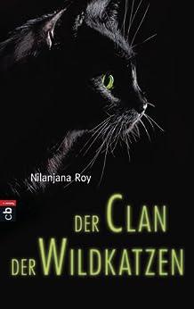 Der Clan der Wildkatzen: Band 1 (German Edition) par [Roy, Nilanjana]