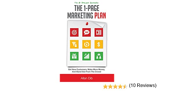 The 1-Page Marketing Plan: Get New Customers, Make More Money, And ...
