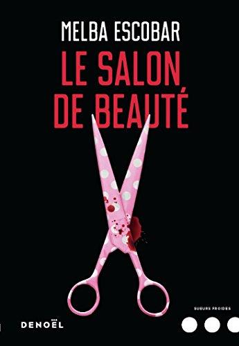 Le Salon de beauté par Melba Escobar