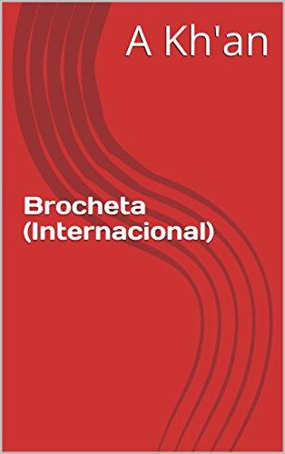 Brocheta   (Internacional) por A Kh'an
