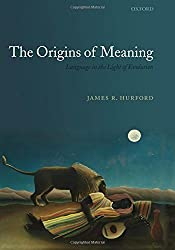 The Origins of Meaning (Oxford Studies in the Evolution of Language) by James R. Hurford (2007-10-11)