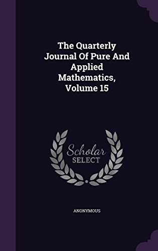 The Quarterly Journal Of Pure And Applied Mathematics, Volume 15