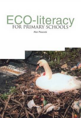 Eco-Literacy for Primary Schools by Alan Peacock (2004-04-01)