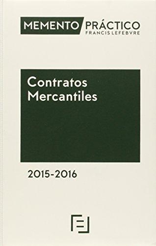 Memento Practico Contratos Mercantiles 2015-2016 (Mementos Practicos) por Francis Lefebvre