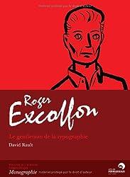 Roger Excoffon. Le gentleman typographe
