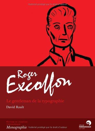 Roger Excoffon. Le gentleman typographe par David Rault