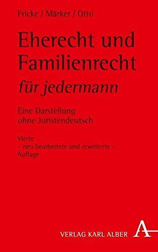 Eherecht und Familienrecht für jedermann: Eine Darstellung ohne Juristendeutsch