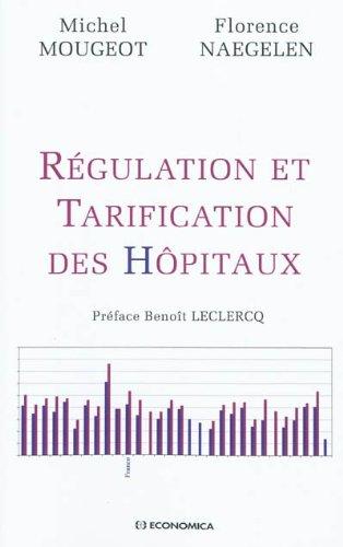 Régulation et tarification des hopitaux par Mougeot Michel
