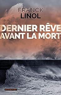 Dernier rêve avant la mort par Franck Linol