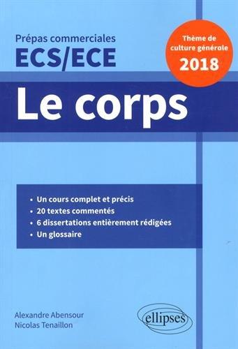 Le corps - Épreuve de culture générale - Prépas commerciales ECS / ECE 2018 par Nicolas Tenaillon