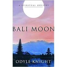 Bali Moon: A Spiritual Odyssey (English Edition)