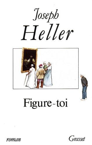 Figure-toi par Joseph Heller