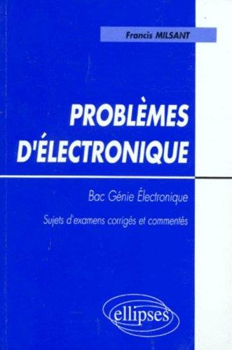 Problèmes d'électronique : Bac Génie électrique, programme 96