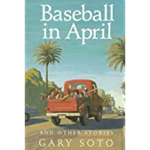 Baseball in April and Other Stories by Gary Soto (1990-04-15)