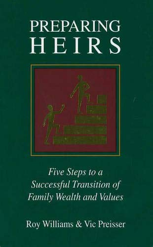 Preparing Heirs: Five Steps to a Successful Transition of Family Wealth and Values por Roy Williams
