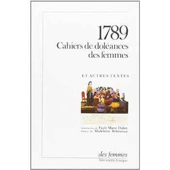 1789, cahiers de doléances des femmes et autres textes