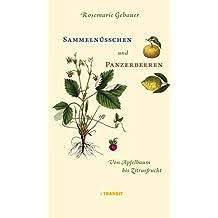 Sammelnüsschen und Panzerbeeren: Von Apfelbaum und Zitrusfrucht