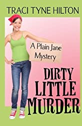 Dirty Little Murder: A Plain Jane Mystery (The Plain Jane Mysteries) (Volume 2) by Traci Tyne Hilton (2014-10-21)