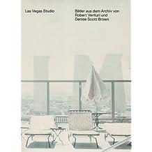 Las Vegas Studio: Bilder aus dem Archiv von Robert Venturi und Denise Scott Brown: Images from the Archive of Robert Venturi and Denise Scott Brown