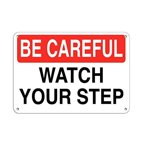 Be Careful Watch Your Step Watch Your Step Schilder, Aluminium, 20,3 x 30,5 cm