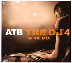 Atb the DJ 4-in the Mix