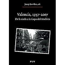 Valencia 1957-2007: De La Riada A La Copa Del América (Oberta)