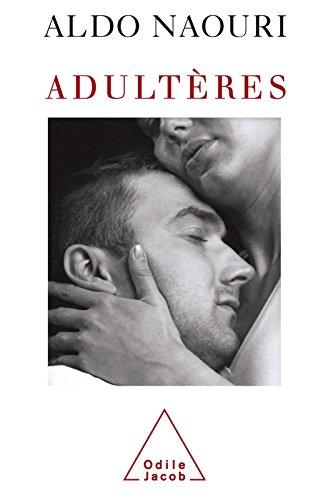 Adultères (PSYCHOLOGIE) par Aldo Naouri