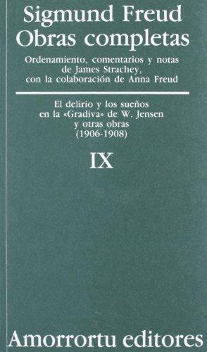Obras Completas. Vol. IX: El Delirio Y Los Sueños En La Gradiva De W. Jensen Y Otras Obras (1906-1908) (Obras Completas de Sigmund Freud) por Sigmund Freud