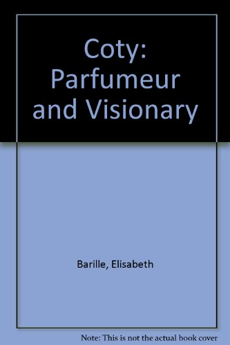 Coty: Parfumeur and Visionary