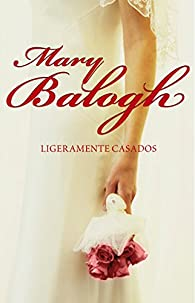 Ligeramente casados par Mary Balogh