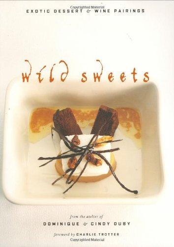 Wild Sweets: Exotic Dessert & Wine Pairings