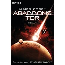 Abaddons Tor: The Expanse, Band 3 - Roman (The Expanse-Serie) (German Edition)
