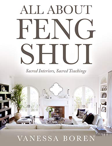 All About Feng Shui : Sacred Interiors, Sacred Teachings (English Edition)