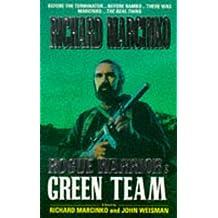 Rogue Warrior: Green Team by John Marcinko Richard; Weisman (1996-08-01)